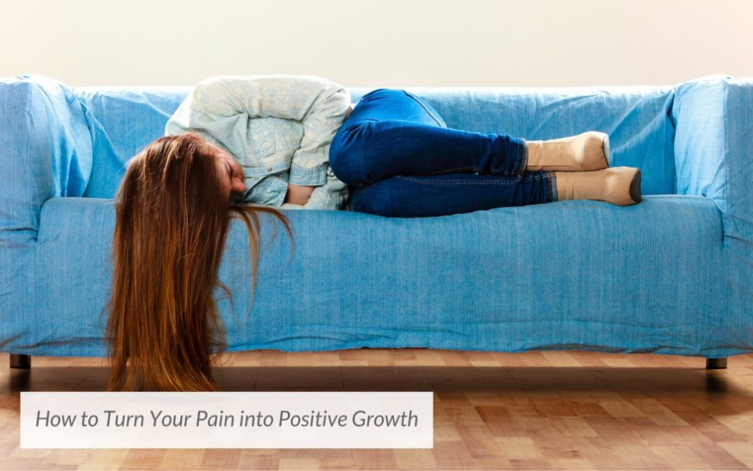 3 Steps to Help You Turn Your Pain into Positive Growth