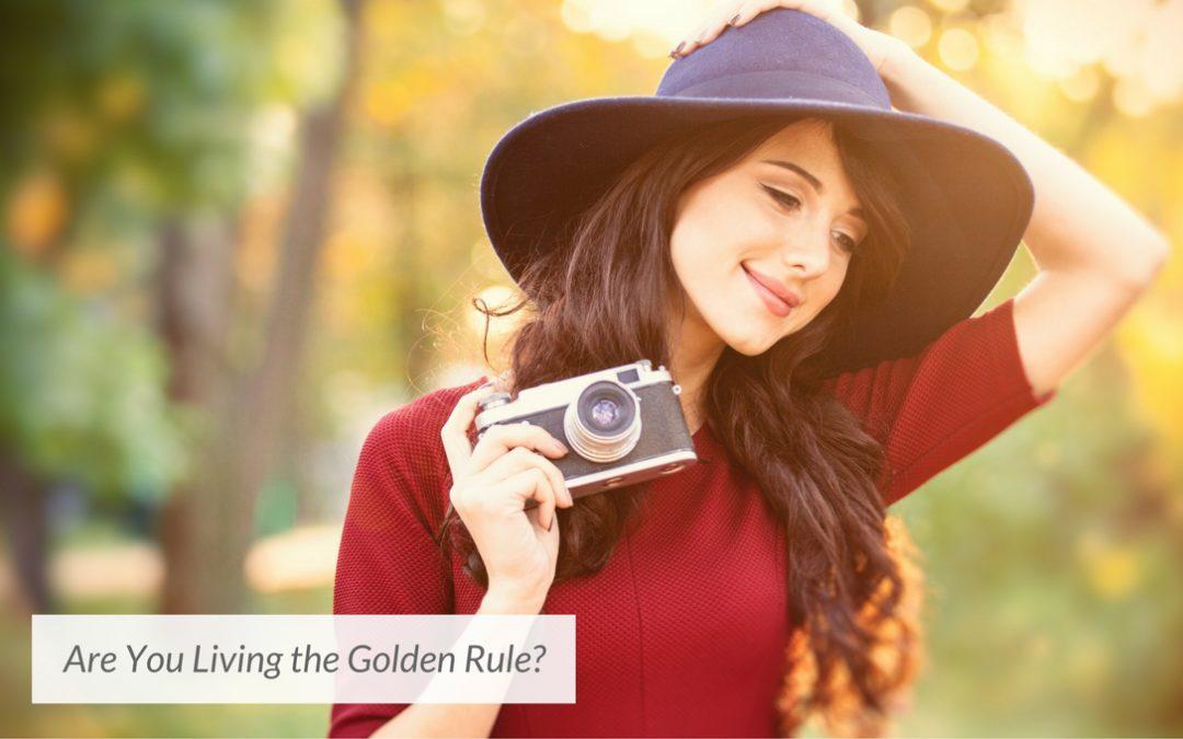 Are You Living the Golden Rule?