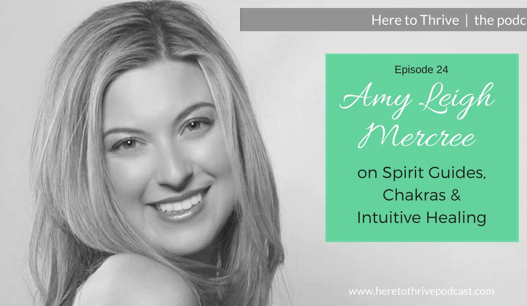 #24: Amy Leigh Mercree on Spirit Guides, Chakras & Intutive Healing