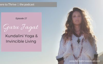#27: Guru Jagat on Kundalini Yoga & Invincible Living