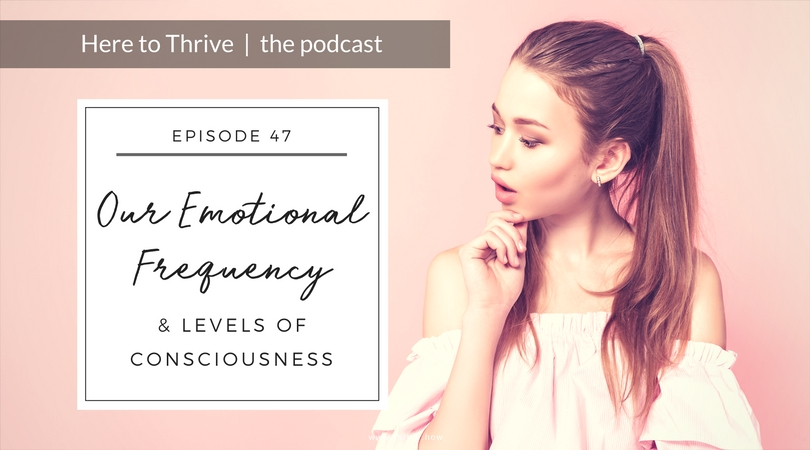 #48. Our Emotional Frequency & Levels of Consciousness