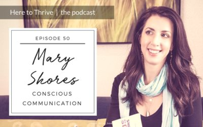 #50. Mary Shores – Conscious Communication