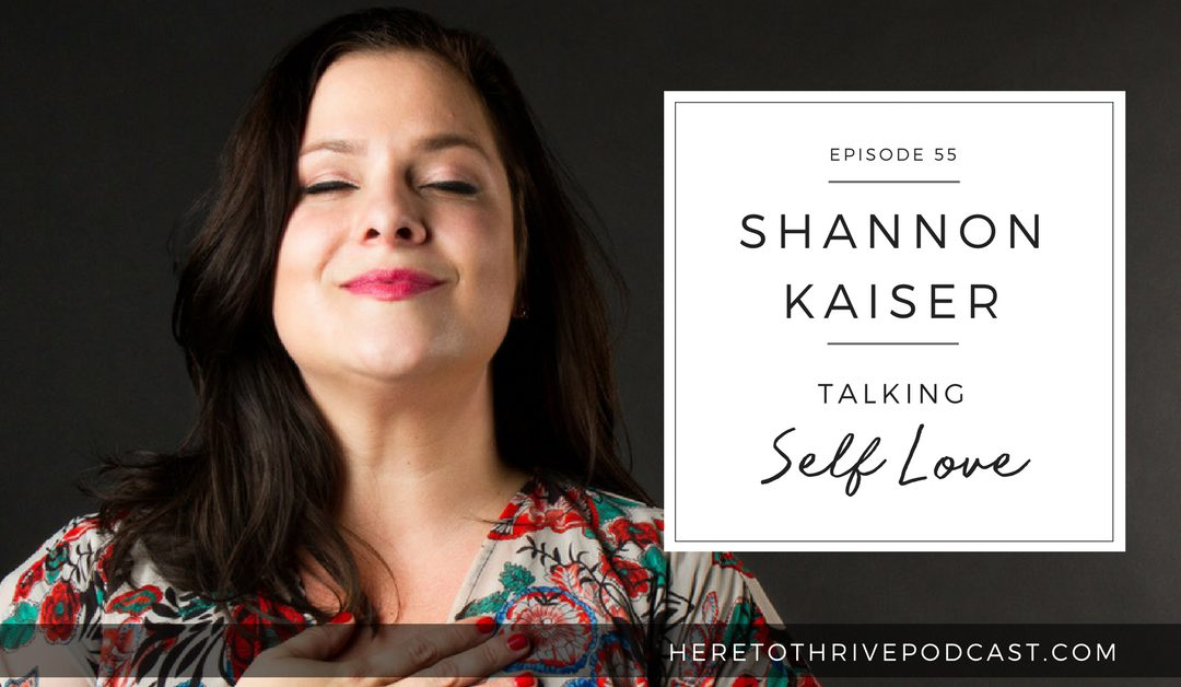 #55. Shannon Kaiser on Self-Love