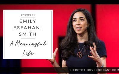 #64: Emily Esfahani Smith: A Meaningful Life