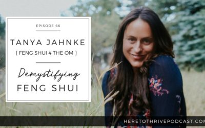 #66. Tanya Jahnke : Demystifying Feng Shui