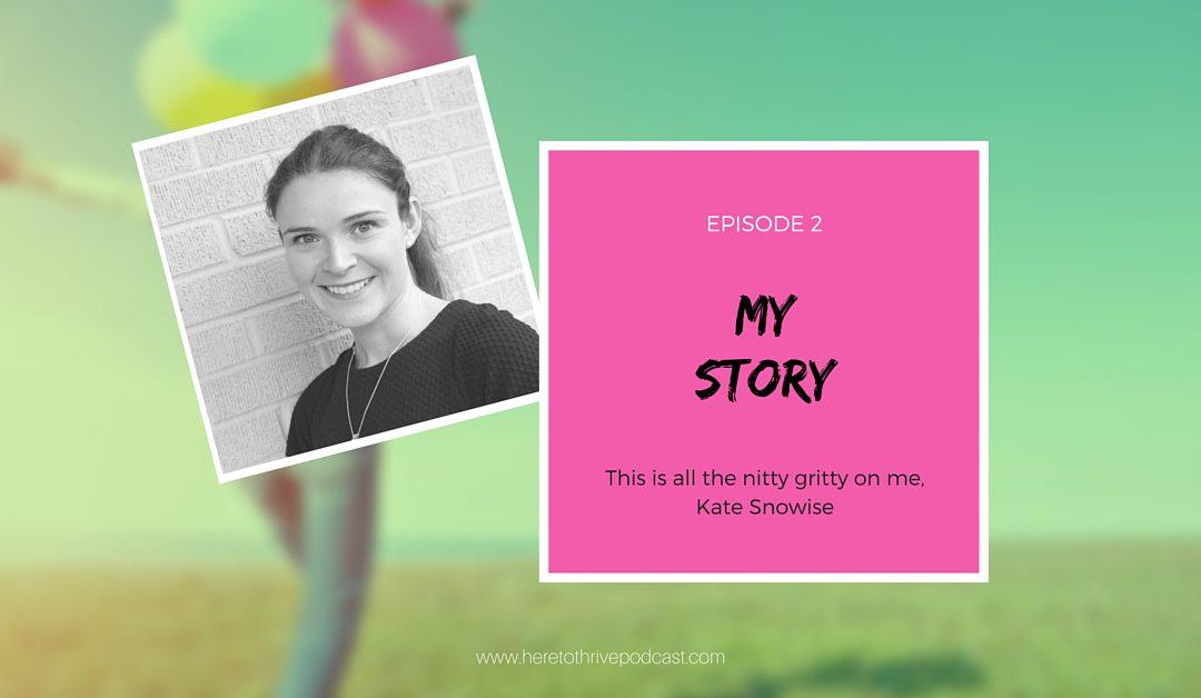 #2 – My Story