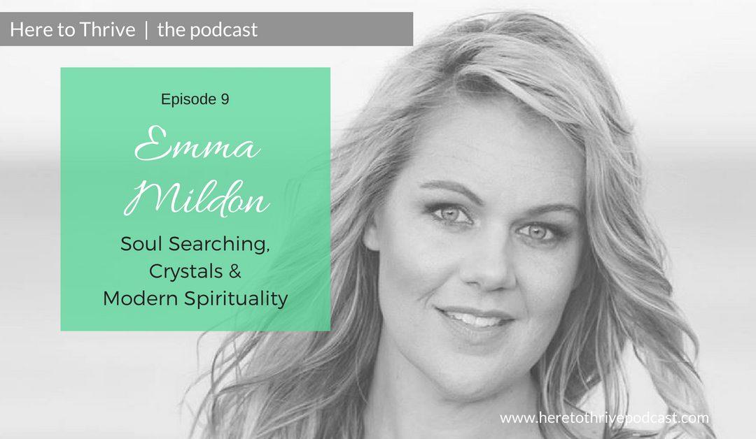 #9:Emma Mildon: Soul Searching, Crystals & Modern Spirituality