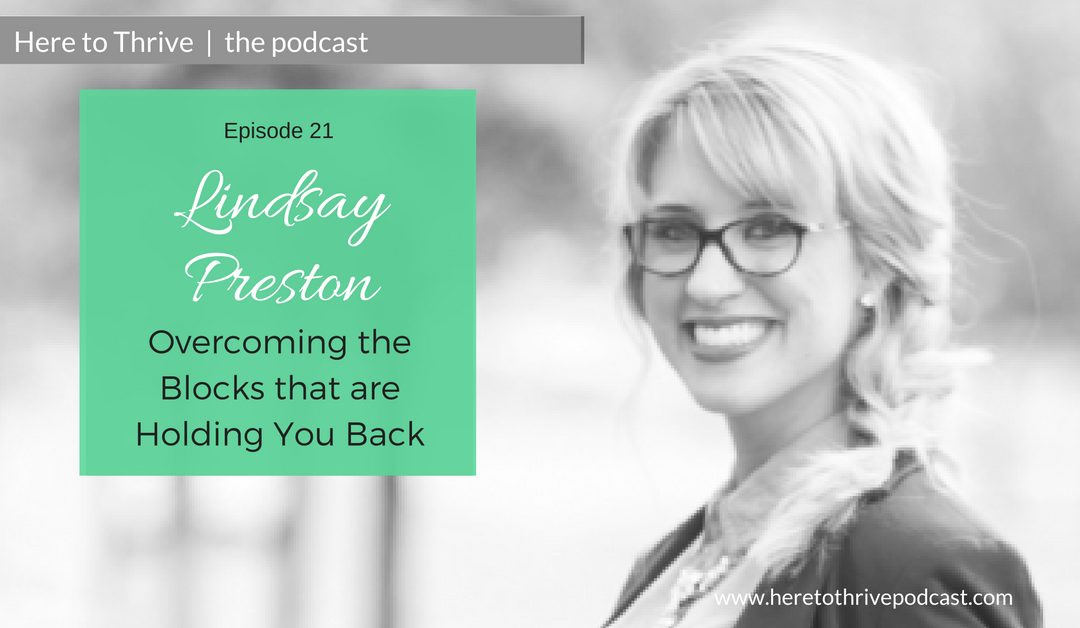 #21: Lindsay Preston on Overcoming the Blocks that are Holding You Back