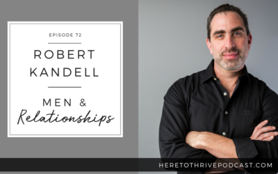 #75. Robert Kandell talking Men & Relationships